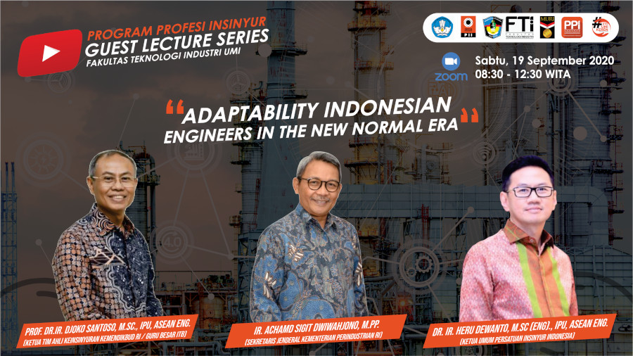 Guest Lecture Series 2020 Bersama PSPPI UMI bertema Adaptability Indonesian Engineers In The New Normal Era